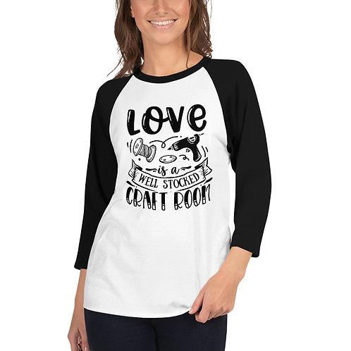 Love is well stocked 3/4 sleeve raglan shirt