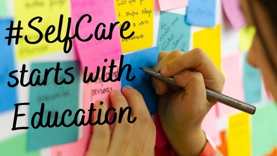 #SelfCare starts with Education