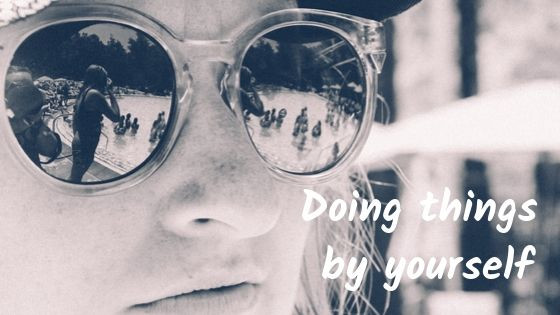 Doing things by yourself