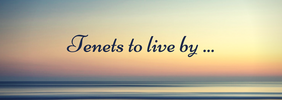 5 tenets to live by