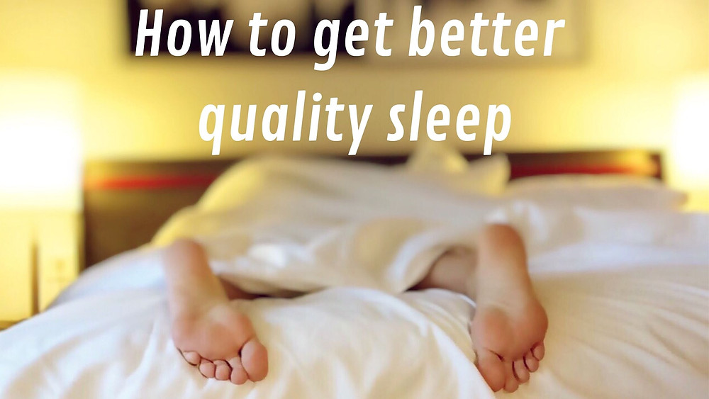 Tips for better quality sleep