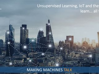 Unsupervised Learning, IoT and the need to learn...
