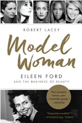 Model Woman (Eileen Ford) by Robert Lacey