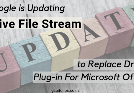 Google is Updating Drive File Stream to Replace Drive Plug-in For Microsoft Office