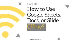 How to Use Google Sheets, Docs, or Slide Offline?