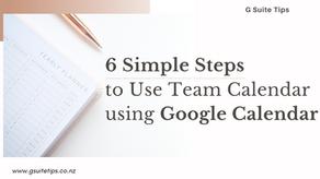 6 Simple Steps to Use Team Calendar using Google Calendar