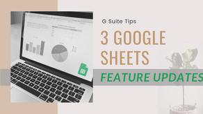 3 Google Sheets Feature Updates