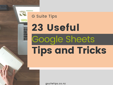 23 Useful Google Sheets Tips and Tricks
