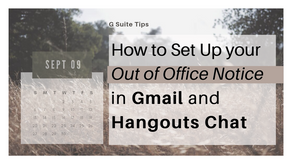 How to Set Up your Out of Office Notice in Gmail and Hangouts Chat