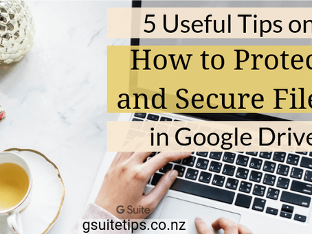 5 Useful Tips on How to Protect and Secure Google Drive Files
