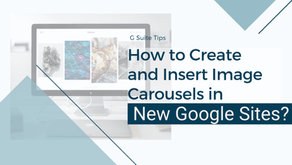 How to Create and Insert Image Carousels in New Google Sites?