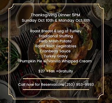 Thanksgiving Dinner $27 Sunday Oct 10th- Monday Oct 11th Roast Breast & Leg of Turkey Herb