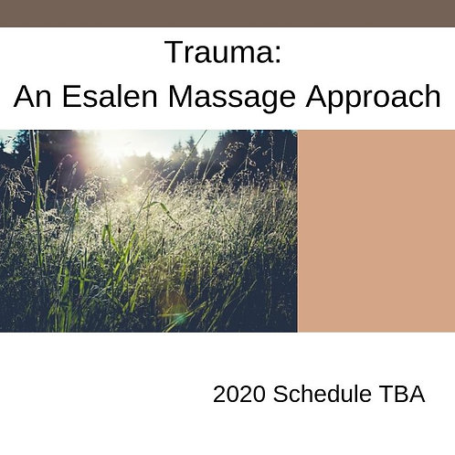 Trauma: An Esalen Massage Approach
