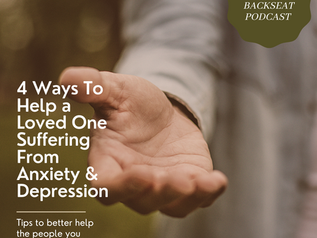 Four Simple Ways to Help a Loved One Suffering from Anxiety & Depression