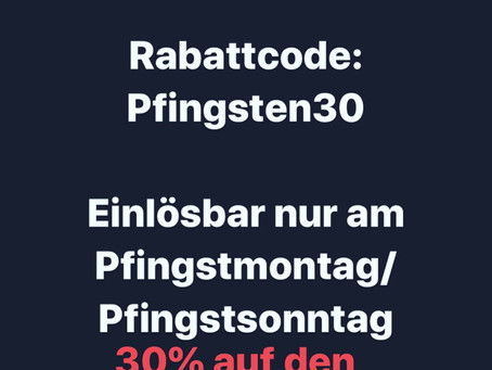 Jetzt an Pfingsten 30% Rabatt sichern.