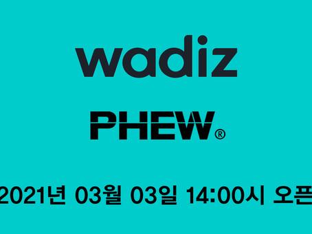 PHEW® x WADIZ 오픈