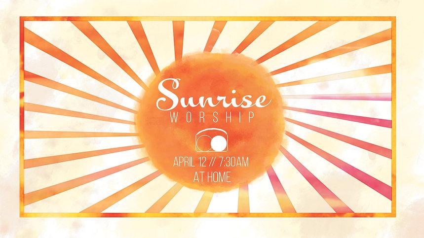 Sunrise Worship at home.jpg