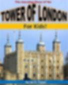 Ian D Fraser - The Amazing Story of the Tower of London For Kids