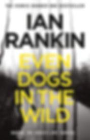 Ian Rankin - Even Dogs in the Wild -  Th