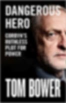 Tom Bower - Dangerous Hero (Jeremy Corbyn)