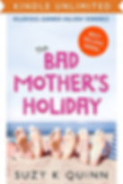 Suzy K  Quinn - Bad Mother's Holiday