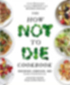 Dr Michael Greger - The How Not To Die Cookbook