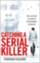 Stephen Fulcher - Catching a Serial Killer