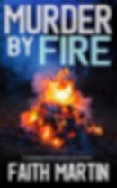 Faith Martin - MURDER BY FIRE