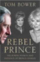 Tom Bower - Rebel Prince (Prince Charles)