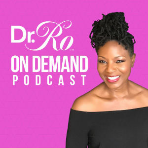 Dr. Ro is your personal Nutrition Coach. Use this half-hour interactive and entertaining show to learn her best practices for managing your diet, health, wellness, and mindfulness for your best life.