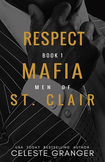 Respect: Book 1 in the Men of Mafia St. Clair