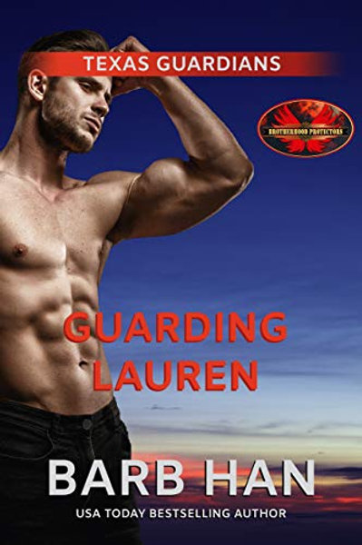 Guarding Lauren: Brotherhood Protectors World (Texas Guardians Book 1)