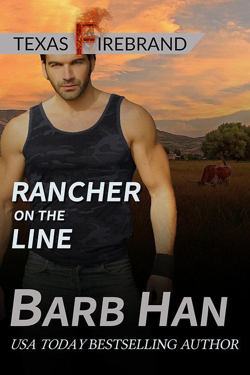 Rancher On The Line (Texas Firebrand Book 4)