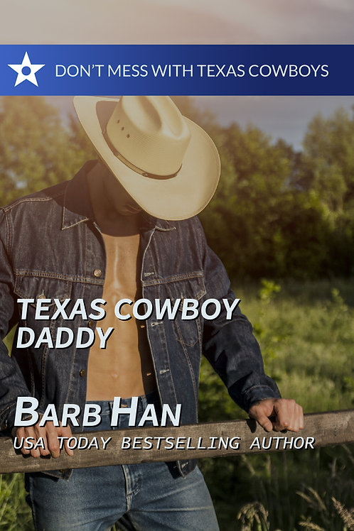 Texas Cowboy's Daddy (Don't Mess with Texas Cowboys Book 4)