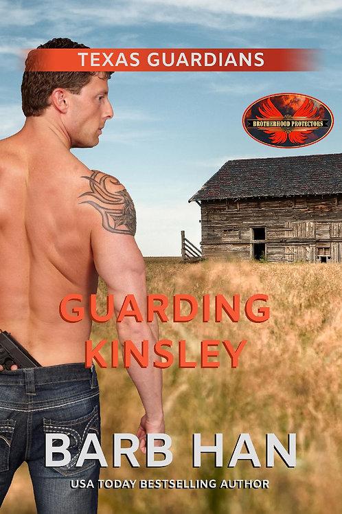 Guarding Kinsley: Brotherhood Protectors World (Texas Guardians Book 3)