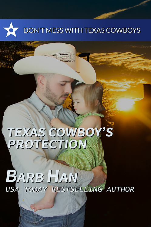 Texas Cowboy's Protection(Don't Mess With Texas Cowboys Book 1)