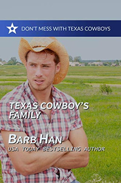Texas Cowboy's Family (Don't Mess With Texas Cowboys Book 7)