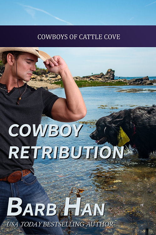 Cowboy Retribution (Cowboys of Cattle Cove Book 3)