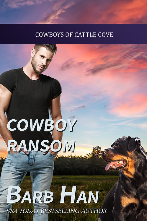 Cowboy Ransom (Cowboys of Cattle Cove Book 10)