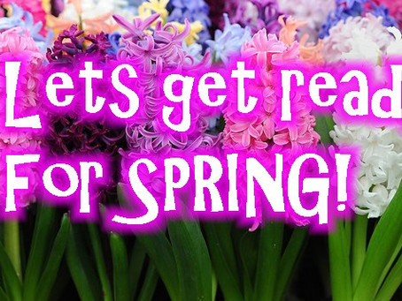SPRING IS ALMOST UPON US!