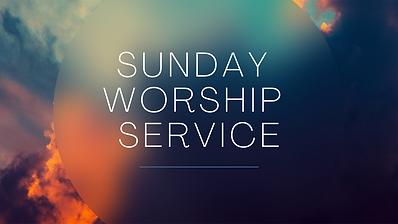 SUNDAY WORSHIP SERIVCE.png