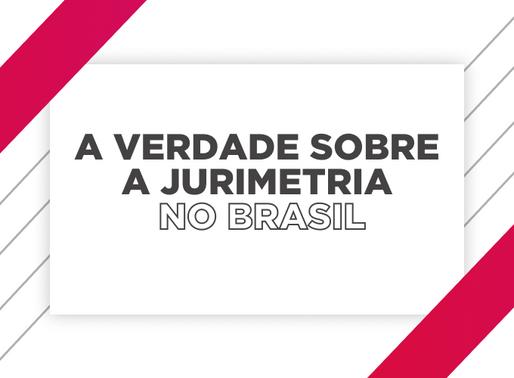 A verdade Sobre a Jurimetria no Brasil