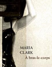 A bras-le-corps, La plâtrière ed., 2012