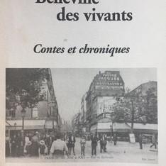 Belleville des vivants - Contes et chroniques - La plâtrière ed., 2003