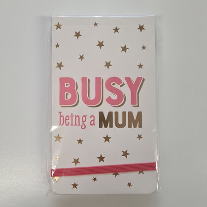 Busy Being A Mum Notepad