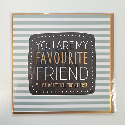 You Are My Favourite Friend Card