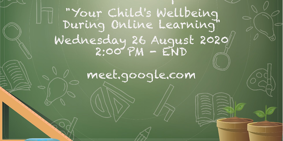 Parents' Discussion Workshop - Your Child's Wellbeing During Online Learning
