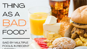 """""""No such thing as a 'Bad' Food"""": Incorrect"""