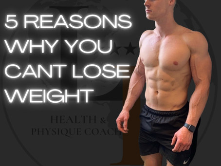 5 Reasons Why You Cant Lose Weight