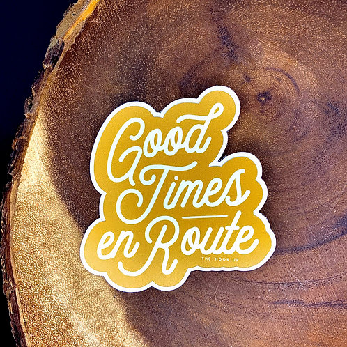 Good Times en Route Decal